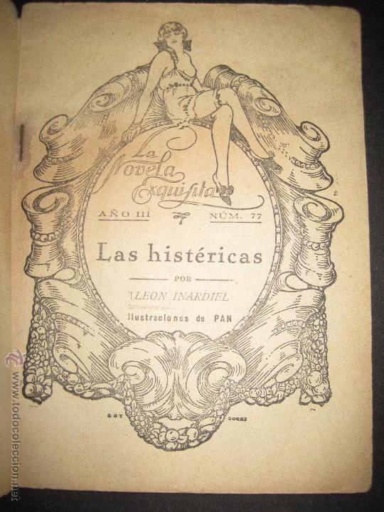 Libros antiguos: LA NOVELA EXQUISITA - LAS HISTERICAS - NUMERO 77 - ILUSTRACIONES DE PAN - Foto 2 - 50637663