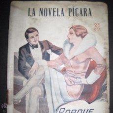 Libros antiguos: LA NOVELA PICARA - PORQUE ERA FEO - NUMERO 50 - ILUSTRACIONES DE TUSELL. Lote 50638260