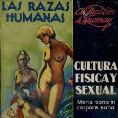 Libros antiguos: MARTIN DE LUCENAY : LAS RAZAS HUMANAS (CISNE, 1935) CULTURA FÍSICA Y SEXUAL VOL, 1. Lote 50855129