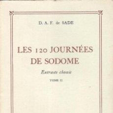 Libros antiguos: LES 120 JOURNÉES DE SODOME – D.A.F. DE SADE (DONATIEN ALPHONSE FRANÇOIS. MARQUIS DE SADE) – 2 TOMOS. Lote 51578142