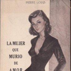 Libros antiguos: NOVELA COLECCION POMPADUR LA MUJER QUE MURIO DE AMOR . Lote 51592217