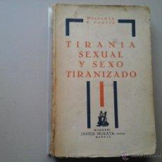 Libros antiguos: WALDEMAR. E. COUTTS TIRANIA SEXUAL Y SEXO TIRANIZADO. PRÓLOGO DE SAMUEL GUZMÁN GARCÍA. QUEER.. Lote 51655793