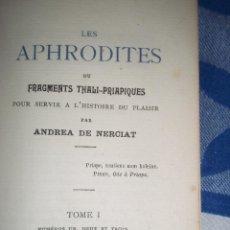 Libros antiguos: LES APHRODITES ANDREA DE NERCIAT LITERATURA EROTICA 1909 EN FRANCÉS. Lote 52956385