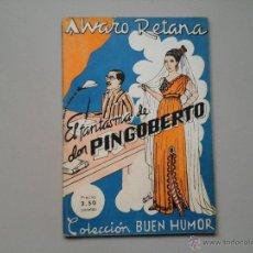 Libros antiguos: ALVARO RETANA. EL FANTASMA DE DON PINGOBERTO. PRIMERA EDICIÓN 1935. COL.BUEN HUMOR. EROTISMO.. Lote 54281355