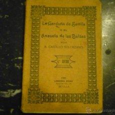 Libros antiguos: LA GARDUÑA DE SEVILLA A.CASTILLO SOLORZANO ,SEVILLA LIBRERIA RIVAS 1926 . Lote 54813170