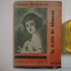 Libros antiguos: LUCENAY. LA TRATA DE BLANCAS. TEMAS SEXUALES. 1933. 1A ED. ILUSTRADO. EROTISMO. Lote 54984479