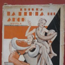 Libros antiguos: LA FERIA DEL AMOR. NOVELA. JOAQUIN BELDA. Lote 56038778