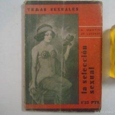 Libros antiguos: MARTIN DE LUCENAY. LA SELECCIÓN SEXUAL. 1933. FOLIO MENOR. ILUSTRADO. Lote 56216512
