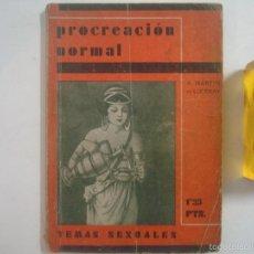 Libros antiguos: MARTIN DE LUCENAY. PROCREACIÓN NORMAL. 1933. FOLIO MENOR. ILUSTRADO.. Lote 56216559