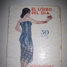 Libros antiguos: EL LIBRO DEL DIA - CHULONERIAS -NUM.14- ILUSTRACIONES MEL Y POMAREDA - VER FOTOS-( V-5497). Lote 56689085
