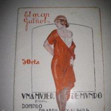 Libros antiguos: EL GRAN GUIÑOL- UNA MUJER DE MUNDO -NUM.22- ILUSTRACIONES PENAGOS Y MEL - VER FOTOS-( V-5498). Lote 56689127
