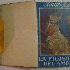 Libros antiguos: ELINOR GLYN. LA FILOSOFIA DEL AMOR. 1930. EROTICA.. Lote 57582609