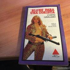 Livres anciens: SEXY THRILLER Nº 26 BLUES PARA UNA CORISTA (CURTIS GARLAND) (LB29). Lote 57684122