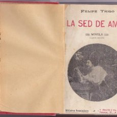 Libros antiguos: LA SED DE AMAR - FELIPE TRIGO -1903 - BIBLIOTECA RENACIMIENTO - V.PRIETO Y CIA EDITORES - E.COMPLETA. Lote 106676652