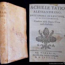 Libros antiguos: RARO - VENECIA, 1578 - AQUILES TACIO: LEUCIPA Y CLITOFONTE - NOVELA ERÓTICA BIZANTINA - PERGAMINO. Lote 60379143