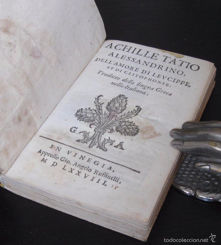 Libros antiguos: Raro - Venecia, 1578 - Aquiles Tacio: Leucipa y Clitofonte - Novela Erótica Bizantina - Pergamino - Foto 5 - 60379143