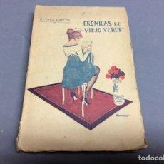 Libros antiguos: CRONICAS DE EL VIEJO VERDE / GARCES, ALVARO. -EDICION 1918. Lote 64584893