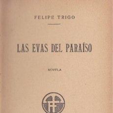Libros antiguos: LAS EVAS DEL PARAISO - FELIPE TRIGO - BIBLIOTECA RENACIMIENTO V.PRIETO Y COMPAÑIA 1910. Lote 68868857