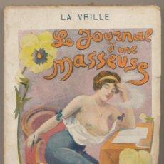Libros antiguos: LE JOURNAL D´UNE MASSEUSE. LA VRILLE. JEAN FORT, EDITEUR. PARIS 1913. RARO.. Lote 69919489