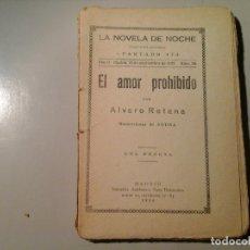 Libros antiguos: ALVARO RETANA. EL AMOR PROHIBIDO. 1ª EDICIÓN 1925. LA NOVELA DE NOCHE. ILUST: SOUSA. EROTISMO RARO.. Lote 81115728