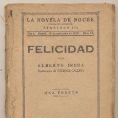 Libros antiguos: LA NOVELA DE NOCHE Nº 12. FELICIDADA POR ALBERTO INSÚA. MADRID 1924.. Lote 82450920