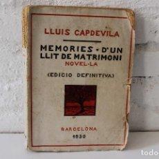 Libros antiguos: MEMORIES D'UN LLIT DE MATRIMONI. LLUIS CAPDEVILA. DEDICADO A SU MADRE? 1930 NOVELA EROTICA. RARO!. Lote 82622604