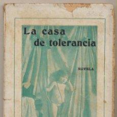 Libros antiguos: LA CASA DE TOLERANCIA POR ALEX BRING. BIBLIOTECA ERÓTICA. A.BAEZA EDITOR - BARCELONA 1913. RARA!. Lote 83721052