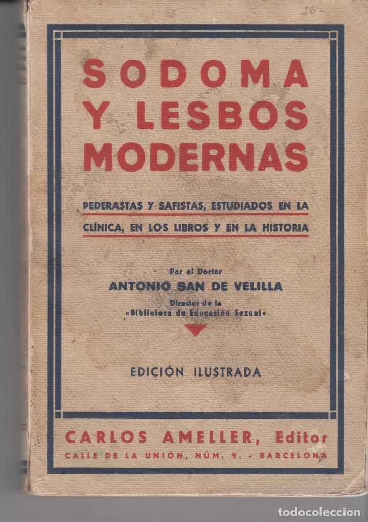 SODOMA Y LESBOS MODERNAS ANTONIO SAN VELILLA 1932 FOTOGRAFIAS ILUSTRACIONES (Libros antiguos (hasta 1936), raros y curiosos - Literatura - Narrativa - Erótica)