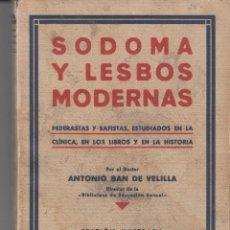 Libros antiguos: SODOMA Y LESBOS MODERNAS ANTONIO SAN VELILLA 1932 FOTOGRAFIAS ILUSTRACIONES. Lote 89638752