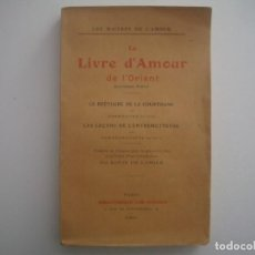 Libros antiguos: RARO LIBRO DE LA BIBLIOTHEQUE DES CURIEUX. LE LIBRE D'AMOUR DE L'ORIENT. 1920.. Lote 90813375