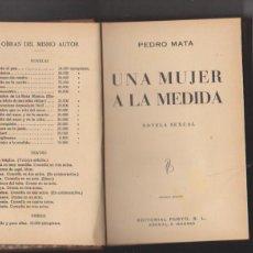 Libros antiguos: UNA MUJER A LA MEDIDA POR PEDRO MATA. EDITORIAL PUEYO 1934. . Lote 94381722