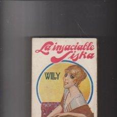 Libros antiguos: LA INSACIABLE SISKA. WILLY. EDITOR R. CARO RAGGIO 1920. SIN ABRIR. . Lote 94382326
