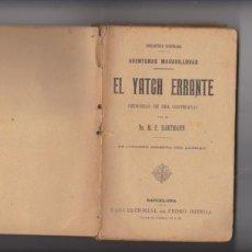 Libros antiguos: AVENTURAS MARAVILLOSAS. EL YATCH ERRANTE. (MEMORIAS DE UNA CORTESANA) EDIT. PEDRO ORTEGA 19??.. Lote 94382598