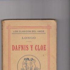 Libros antiguos: LOS CLÁSICOS DEL AMOR. DAFNIS Y CLOE. LONGO. SEMPERE Y COMPAÑÍA EDITORES - VALENCIA 191?.. Lote 94384238