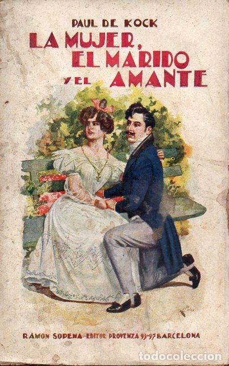 PAUL DE KOCK : LA MUJER, EL MARIDO Y EL AMANTE (SOPENA, (Libros antiguos (hasta 1936), raros y curiosos - Literatura - Narrativa - Erótica)