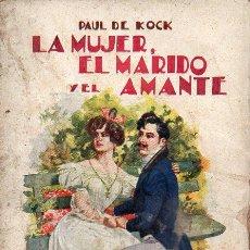Libros antiguos: PAUL DE KOCK : LA MUJER, EL MARIDO Y EL AMANTE (SOPENA, . Lote 95761427