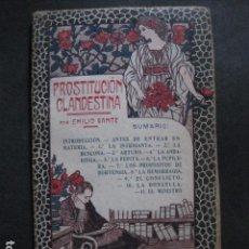 Libros antiguos: PROSTITUCION CLANDESTINA -EMILIO GANTE-CON TARJETA PROHIBIDO VENTA MENORES-VER FOTOS - (V- 11.890). Lote 97309571