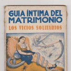 Libros antiguos: GUÍA INTIMA DEL MATRIMONIO. LOS VICIOS SOLITARIOS. RARO.... Lote 97679999