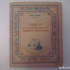 Libros antiguos: LIBRERIA GHOTICA. MANTUA. SONATA. EL INQUIETO AMOR DE ROBERTO SCHUMANN. ESTAMPAS ROMANTICAS.. Lote 98967411