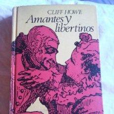 Libros antiguos: AMANTES Y LIBERTINOS DE CLIFF HOWE. Lote 101738039