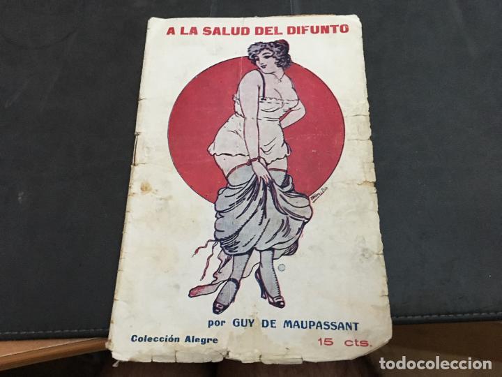 A LA SALUD DEL DIFUNTO. COLECCION ALEGRE. NOVELA EROTICA (COI49) (Libros antiguos (hasta 1936), raros y curiosos - Literatura - Narrativa - Erótica)