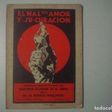 Libros antiguos: LIBRERIA GHOTICA. RADWAN PRAGLOWSKI. EL MAL DEL AMOR Y SU CURACION. 1930. FOLIO. PRIMERA EDICION. Lote 105933919