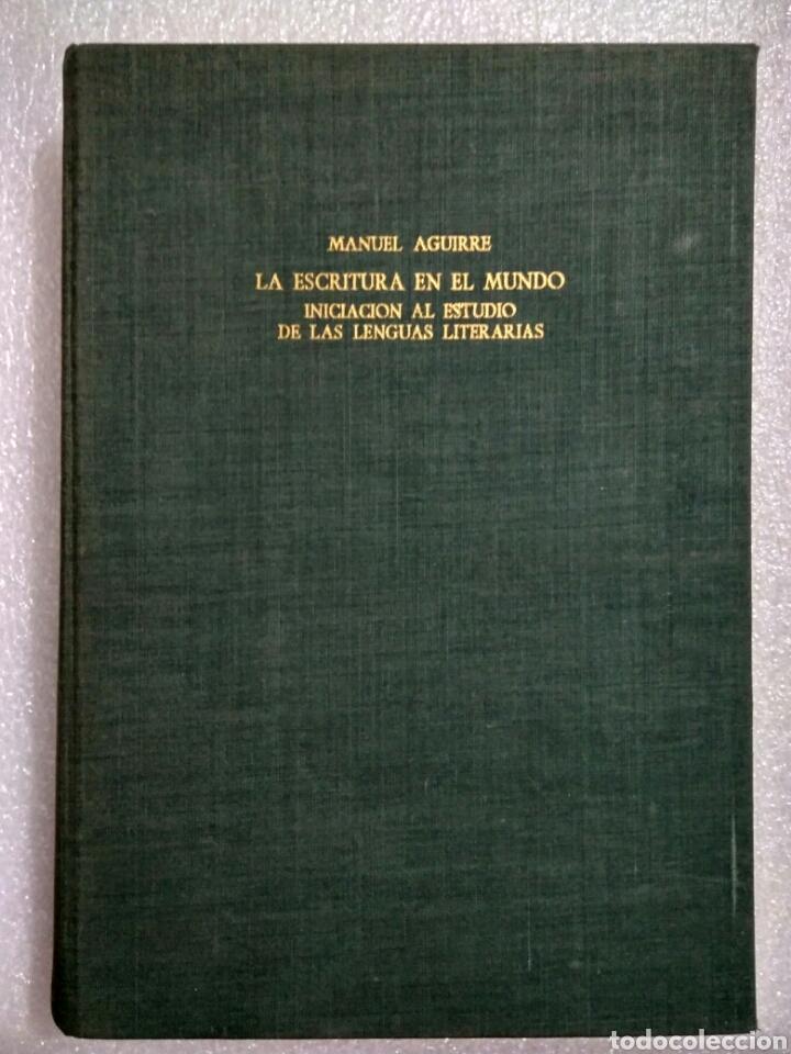 LA ESCRITURA EN EL MUNDO. MANUEL AGUIRRE. MADRID 1961. PRIMERA EDICIÓN. FIRMADO POR EL AUTOR (Libros antiguos (hasta 1936), raros y curiosos - Literatura - Narrativa - Erótica)