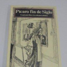 Libros antiguos: PICARO FIN DE SIGLO. UN PICANTE LIBRO SOLO PARA ADULTOS. TROQUELADO. EDICIONES MONTENA. Lote 109521867