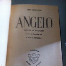 Libros antiguos: ANGELO. ERIK LINKLATER. ROMAN PICARESQUE. . Lote 112908675