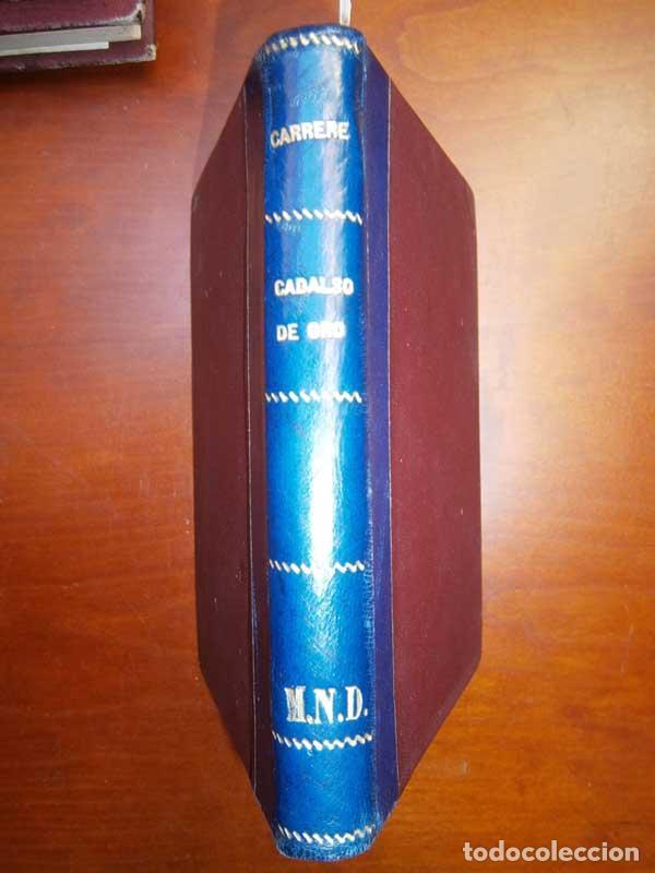 Libros antiguos: Carrere: Cadalso de Oro - El viaje sin retorno Los cuatro caballos - La venganza... - Galante - Foto 5 - 113403495