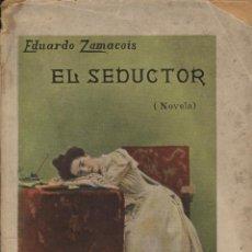 Libros antiguos: ZAMACOIS, EDUARDO. EL SEDUCTOR. BARCELONA: SOPENA, S.D.. Lote 117476899