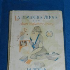Libros antiguos: (MF) LIBRO LA ROMANTICA VICIOSA POR JUAN CABALLERO SORIENO , LA NOVELA PASIONAL 1925. Lote 121147943
