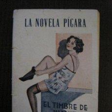 Libros antiguos: LA NOVELA PICARA - NUM.24-EL TIMBRE DE JUANITA -ILUSTRACIONES NOE -VER FOTOS-(V-14.590). Lote 121907595
