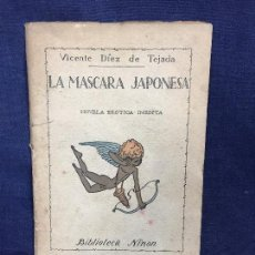 Libros antiguos: LA MASCARA JAPONESA VICENTE DÍEZ DE TEJADA NOVELA ERÓTICA INEDITA 1921. Lote 124434795